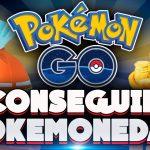 Trucos para conseguir Pokémonedas gratis en Pokémon Go